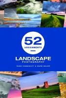 52 Assignments: Landscape Photography - 52 Assignments (Hardback)