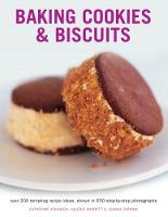 Baking Cookies & Biscuits: Over 200 tempting recipe ideas, shown in 650 step-by-step photographs (Paperback)