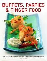 Buffets, Parties & Finger Food: Over 120 recipes for special celebrations, in 650 step-by-step photographs (Paperback)