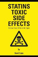 Statins Toxic Side Effects: Evidence From 500 Scientific Papers - Cholesterol 3 (Paperback)