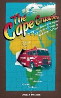 The Cape Crusaders: Driving a Red Dennis Fire Engine from the Tip of Europe to the Bottom of Africa (Paperback)