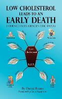 Low Cholesterol Leads to an Early Death: Evidence from 101 Scientific Papers - Cholesterol 2 (Paperback)