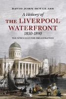 A History of Liverpool Waterfront 1850-1890