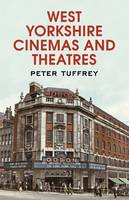 West Yorkshire Cinemas and Theatres: From the Yorkshire Post Picture Archives (Paperback)