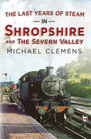 Last Years of Steam in Shropshire and the Severn Valley (Hardback)