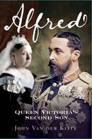 Alfred: Queen Victoria's Second Son (Paperback)