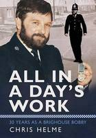 All in a Day's Work: 30 Years as a Brighouse Bobby (Paperback)