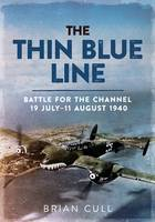The Thin Blue Line Part 1: Battle for the Channel 19 July-11 August 1940 (Hardback)