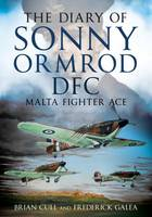 The Diary of Sonny Ormrod DFC: Malta Fighter Ace (Hardback)