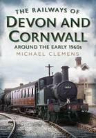 The Railways of Devon and Cornwall Around the Early 1960s (Hardback)