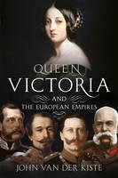 Queen Victoria and the European Empires (Hardback)