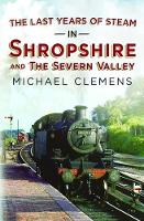 The Last Years of Steam in Shropshire and the Severn Valley (Paperback)