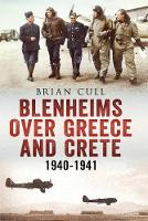 Blenheims Over Greece and Crete 1940-1941 (Paperback)