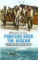 Fighters Over the Aegean: Hurricanes Over Crete, Spitfires Over Kos, Beaufighters Over the Aegean (Paperback)
