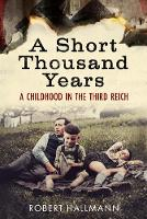 A Short Thousand Years: A Childhood in the Third Reich (Hardback)