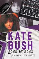Kate Bush: Song by Song (Paperback)