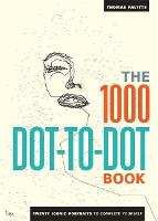 The 1000 Dot-to-Dot Book: Icons: twenty iconic portraits to complete yourself - 1000 Dot-to-Dot (Paperback)
