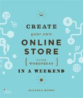 Create Your Own Online Store (Using WordPress) in a Weekend