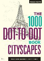 The 1000 Dot-to-Dot Book: Cityscapes: Twenty exotic locations to complete yourself - 1000 Dot-to-Dot (Paperback)