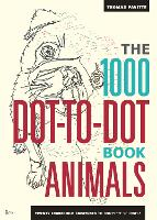 The 1000 Dot-To-Dot Book: Animals: Twenty incredible creatures to complete yourself. - 1000 Dot-to-Dot (Paperback)