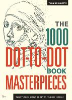 The 1000 Dot-to-Dot Book: Masterpieces: Twenty Iconic works of art to complete yourself - 1000 Dot-to-Dot (Paperback)