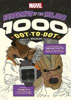Marvel's Guardians Of The Galaxy 1000 Dot-to-Dot Book: Twenty Comic Characters to Complete Yourself - 1000 Dot-to-Dot (Paperback)