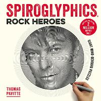 Spiroglyphics: Rock Heroes: Colour and reveal your musical heroes in these 20 mind-bending puzzles - Spiroglyphics (Paperback)