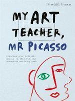 My Art Teacher, Mr Picasso - My Art Teacher, ... (Paperback)
