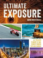 Ultimate Exposure: All You Need to Know to Take Perfect Photos with any Camera (Paperback)