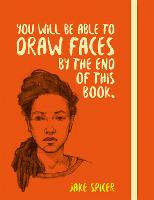 You Will be Able to Draw Faces by the End of This Book - You Will be Able to Draw ... (Paperback)