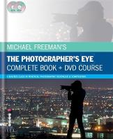 Michael Freeman's The Photographer's Eye - Complete Book and DVD Course: A Master Class in Practical Photographic Technique & Composition (Hardback)