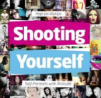 Shooting Yourself: Self Portraits with Attitude (Paperback)