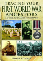 Tracing Your First World War Ancestors (Paperback)