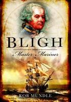 Bligh: Master Mariner (Hardback)