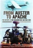From Auster to Apache: The History of 656 Squadron RAF/AAC 1942-2012 (Hardback)