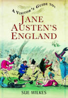 Visitor's Guide to Jane Austen's England (Paperback)
