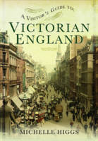 Visitor's Guide to Victorian England (Paperback)