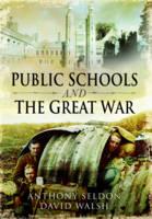 Public Schools and the Great War (Hardback)