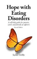 Hope with Eating Disorders Second Edition: A self-help guide for parents, carers and friends of sufferers (Paperback)