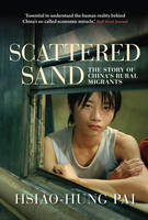 Scattered Sand: The Story of China's Rural Migrants (Paperback)