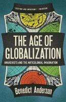 The Age of Globalization: Anarchists and the Anticolonial Imagination (Paperback)