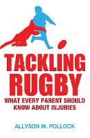Tackling Rugby: What Every Parent Should Know (Paperback)