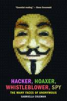 Hacker, Hoaxer, Whistleblower, Spy