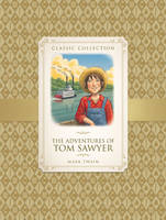 Classic Collection: The Adventures of Tom Sawyer - Classic Collection (Paperback)