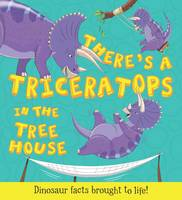 What If a Dinosaur: There's a Triceratops in the Tree House (Paperback)