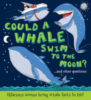 Could a Whale Swim to the Moon ? (Hardback)