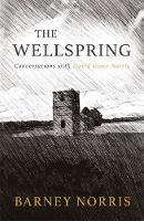The Wellspring: Conversations with David Owen Norris (Hardback)
