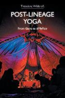 Post-lineage Yoga: From Guru to #MeToo (Paperback)
