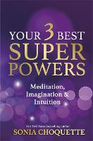Your 3 Best Super Powers: Meditation, Imagination & Intuition (Paperback)
