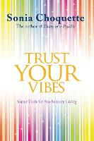 Trust Your Vibes: Secret Tools for Six-Sensory Living (Paperback)
